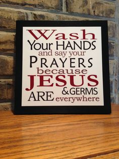"""Christian Art ~ """"Wash your Hands and say your Prayers..."""" ~  wood sign on Etsy, $15.00"""