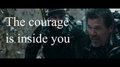 The courage inside you!