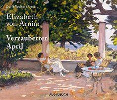 Verzauberter April von Elizabeth von Arnim...
