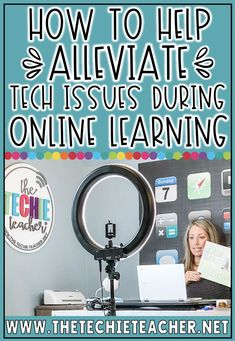 How to Help Alleviate Tech Issues During Online Learning and ideas for troubleshooting