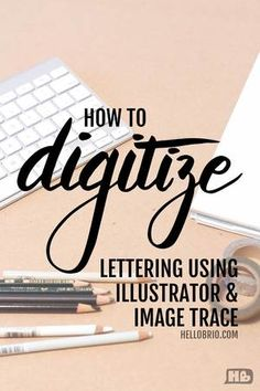 How to digitize your hand lettering using Illustrator's Image Trace