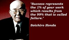 """""""Success represents the 1% of your work which results from the 99% that is called failure."""" ------- Soichiro Honda  #soichirohonda #honda #dream #thinkpositive #positive #believe #believing #inspiration #inspirational #motivation #motivational #quotes #thinkbig #teamwork #cashflowmastermind90s #cashflow #mastermind #entrepreneurship #entrepreneurs #success #business #businesses #businessowner #leader #leadership #freedom #dailypin #shyle16   Follow FB: www.facebook.com/cashflowmastermind90s"""