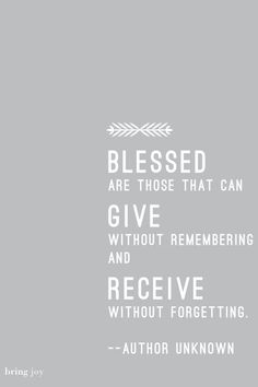 Blessed are those who can give...