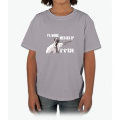 Ya Done Messed Up Aaron Young T-Shirt