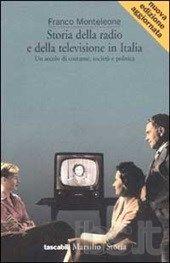 Storia della radio e della televisione in Italia. Un secolo di costume, società e politica