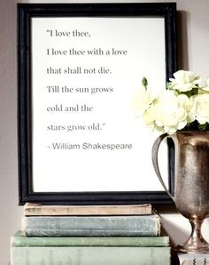 A Shakespeare quote is a must. Love.
