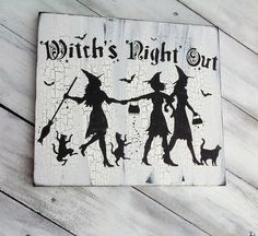 """Halloween Witch sign  """"Witch's Night Out"""""""