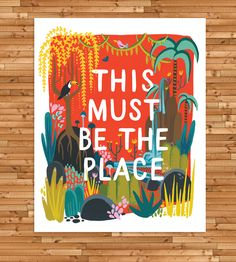 This Must Be The Place Art Print by Idlewild Co. on Scoutmob Shoppe