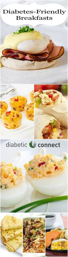 "Diabetic breakfast ideas ""...great low-carb options with recipes for Breakfast Casserole, Crepes, Breakfast Deviled Eggs, Eggs Benedict and more."" visit diabeticconnect.com #diabetesdiet #breakfastrecipes"