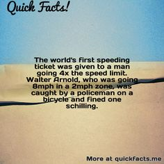Quick Facts: The world's first speeding ticket was given to a man...