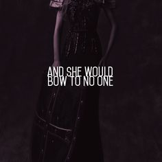 And she would bow to no one. #storystarter #writingprompt