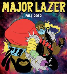 Major Lazer New Record 'Free the Universe' Out Novemeber, 2012 - Music Feeds Major Lazer, Beastie Boys, Dancehall, Guns Dont Kill People, Album Releases, Buy Tickets, Play, New Music, Indie