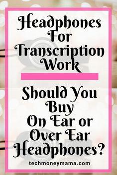 Choosing The Best Headphones For Transcription Work 2630e33ac54