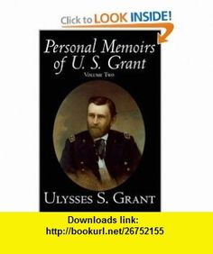Personal Memoirs of U. S. Grant, Volume Two (9781598181142) Ulysses S. Grant , ISBN-10: 1598181149  , ISBN-13: 978-1598181142 ,  , tutorials , pdf , ebook , torrent , downloads , rapidshare , filesonic , hotfile , megaupload , fileserve