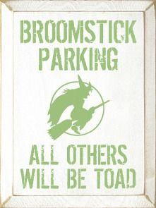 Broomstick Parking Sign Upscalecountry Funny Halloween Decorations Funny Signs Broomstick