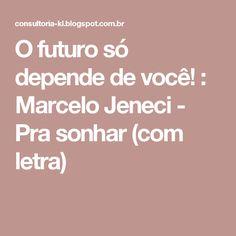 O futuro só depende de você! : Marcelo Jeneci - Pra sonhar (com letra)