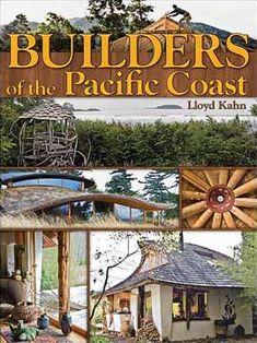 Builders of the Pacific Coast by Lloyd Kahn - Tiny House Design