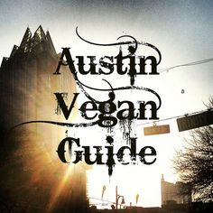Austin Vegan Guide - Hundreds of restaurants, sorted by location, with recommended dishes.