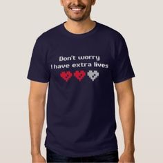 Don't worry I have extra lives – Funny Easy-going Gamers Tee Shirt Navy Blue