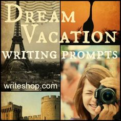 Dream vacation writing prompts for kids