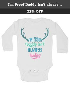 """I'm Proof Daddy Isn't always Hunting Funny Outdoor Onesie Funny Threadz 6-9 Months, White. """"I'm Proof Daddy Isn't always Hunting"""" Oh so Cute! Made on HIGH quality Gerber white onesie brand one piece underwear are a must have in a babies life. Hems are nicely stitched to keep quality and great snap closure in perfect placement for changing diapers. Made of 100-percent cotton for comfort and softness. Our onesies have a very nice lap shoulder neckline making dressing easier. Give us a shot…"""