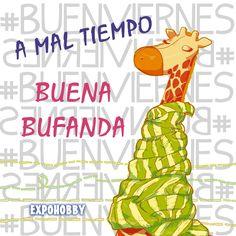#BuenViernes #ViernesDeCaraTapada #Frio #MuchoFrio #Bufanda #DisfrutaTuDia #FrasesExpohobby