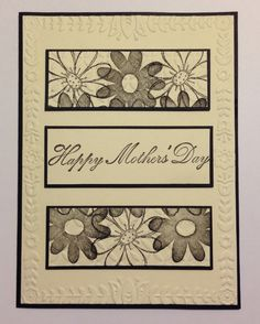 Mother's Day handmade card in black and cream with embossed border & stamped & embossed top & bottom panels.