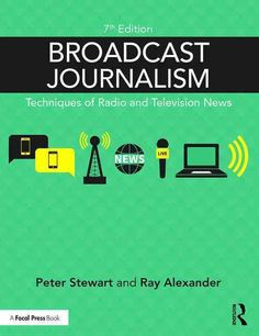 This newest edition of Broadcast Journalism continues its long tradition of covering the basics of broadcasting from gathering news sources, interviewing, putting together a programme, news writing, r