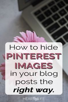 Hide Pinterest images in your blog posts the quick and easy way. You want those images available for your visitors to pin, but if you have more than one visible in your blog post, they take up so much room. Here are a few ways to hide those images in your posts so your pinners have options without cluttering your posts. #heartmylife #bloggingtips #pinteresttips