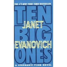 Ten Big Ones (Stephanie Plum, No. 10) by Janet Evanovich
