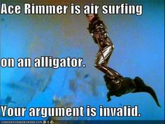 Ace Rimmer is more awesome than you.
