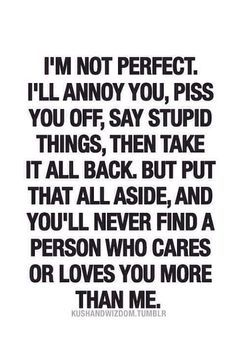 You'll never find a person who cares or loves you more than me love love quotes quotes quote relationship quotes girl quotes girlfriend quotes relationship quotes and sayings Now Quotes, Great Quotes, Quotes To Live By, Funny Quotes, Inspirational Quotes, I'm Sorry Quotes, Funny Couple Quotes, Cute Quotes For Her, Black Love Quotes