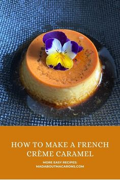 Easy recipe - how to make a classic French Crème Caramel straight out of a Parisian brasserie.  #cremecaramel #frenchdessert #caramel #easydesserts #frenchrecipe No Bake Desserts, Easy Desserts, Dessert Recipes, Egg Yolk Recipes, Easy French Recipes, Traditional French Recipes, Cannoli Recipe, Creme Caramel, English Food