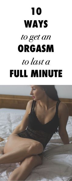 10 Ways to Get An Orgasm to Last a Full Minute