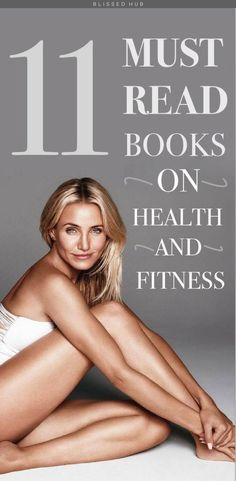 11 MUST READ BOOKS ON HEALTH AND FITNESS - fitness motivation, fitness inspiration, fitness books, fitness books for motivation, health and fitness tips, health and fitness, health and fitness tips, health and fitness motivation, health and fitness for motivation, health tips, health food, nutrition, fitness books, health books to read, health books for fitness, health books nutrition - THESE 11 HEALTH & FITNESS BOOKS HAVE TOTALLY CHANGED MY PERSPECTIVE ON HOW I SHOULD BE TREATING MY BOD