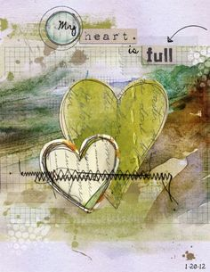 Art journal: My heart is full. The green tones mix harmoniously with the brown ones. I love it! <3