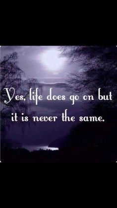 Life does continue on.but it changes you Loss Quotes, Me Quotes, I Miss My Mom, Grief Poems, Missing My Son, Grieving Mother, Grieving Quotes, Out Of Touch, Angels In Heaven