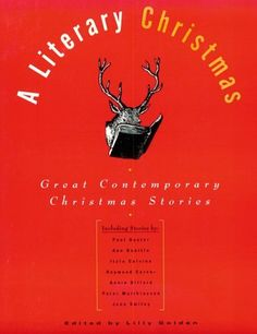 A Literary Christmas: Great Contemporary Christmas Stories: Lilly Golden