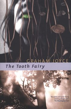 The Tooth Fairy by Graham Joyce  My FAVOURITE of his!