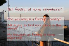Not feeling at home anywhere? Are you lost and trying to figure out where you might belong to? I´ve been dealing with the same struggles lately! Do You Feel, Self Development, Far Away, In This World, Growing Up, Finding Yourself, Environment, Lost, Thoughts