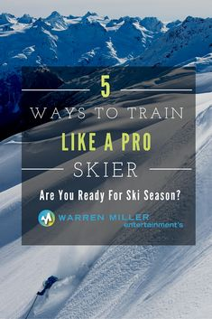 Want to learn how to train like a pro skier? Here are 5 ways to step up your fitness and upgrade your skills on the slopes. Click for the tips!