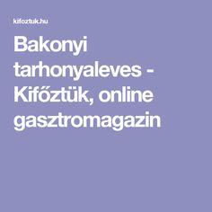 Bakonyi tarhonyaleves - Kifőztük, online gasztromagazin