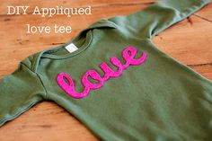 DIY Appliqued Love T--would be perfect for Valentine's Day!