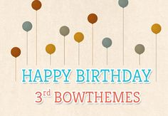 Do not miss the great #promotion from BowThemes. They Celebrate their 3rd Birthday and offer two great gifts. Check it.