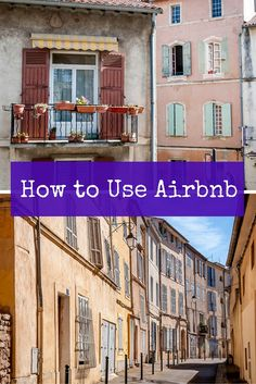 Airbnb can be a great tool to find accommodations in many countries around the world. Using the service can be easy if you're prepared and do your homework | How to Use Airbnb to Find Your Ideal Accommodations