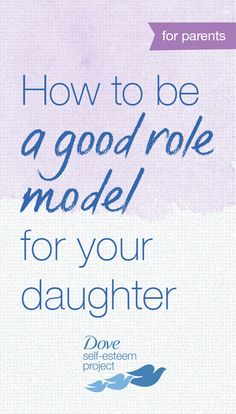 How can YOU be a good role model for your daughter? 1. Love your own body. If your daughter sees that you appreciate your body, she is less likely to be critical of her own. 2. Watch what you say about yourself. Negative self-image can be contagious. 3. Appreciate the small things. Sharing little successes can help broaden her perspective. For more info—head to www.pinterest.com/selfesteem. #SelfEsteemProject