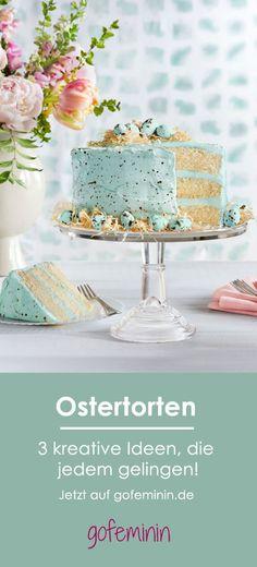 Wunderschön & einfach nachzubacken: Ostertorte dreimal anders!