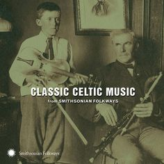 Classic Celtic Music from Smithsonian Folkways   Smithsonian Folkways