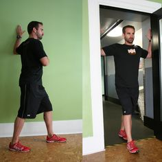 Chest Stretch - Stand with one leg in front of the other. Place elbows on wall or door frame below shoulder height. Push shoulder blades down and back as if trying to squeeze them together. Engage abs, and close the rib cage. Slowly bend the front knee, stretching forward to target the shoulder and scapula. Hold 30 seconds, switch sides, 2 sets.