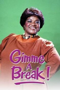 Gimme A Break (1981-1987) | The no-nonsense housekeeper and surrogate mother for police chief Carl Kanisky's children
